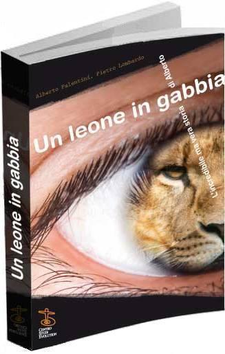 Libro Un leone in gabbia